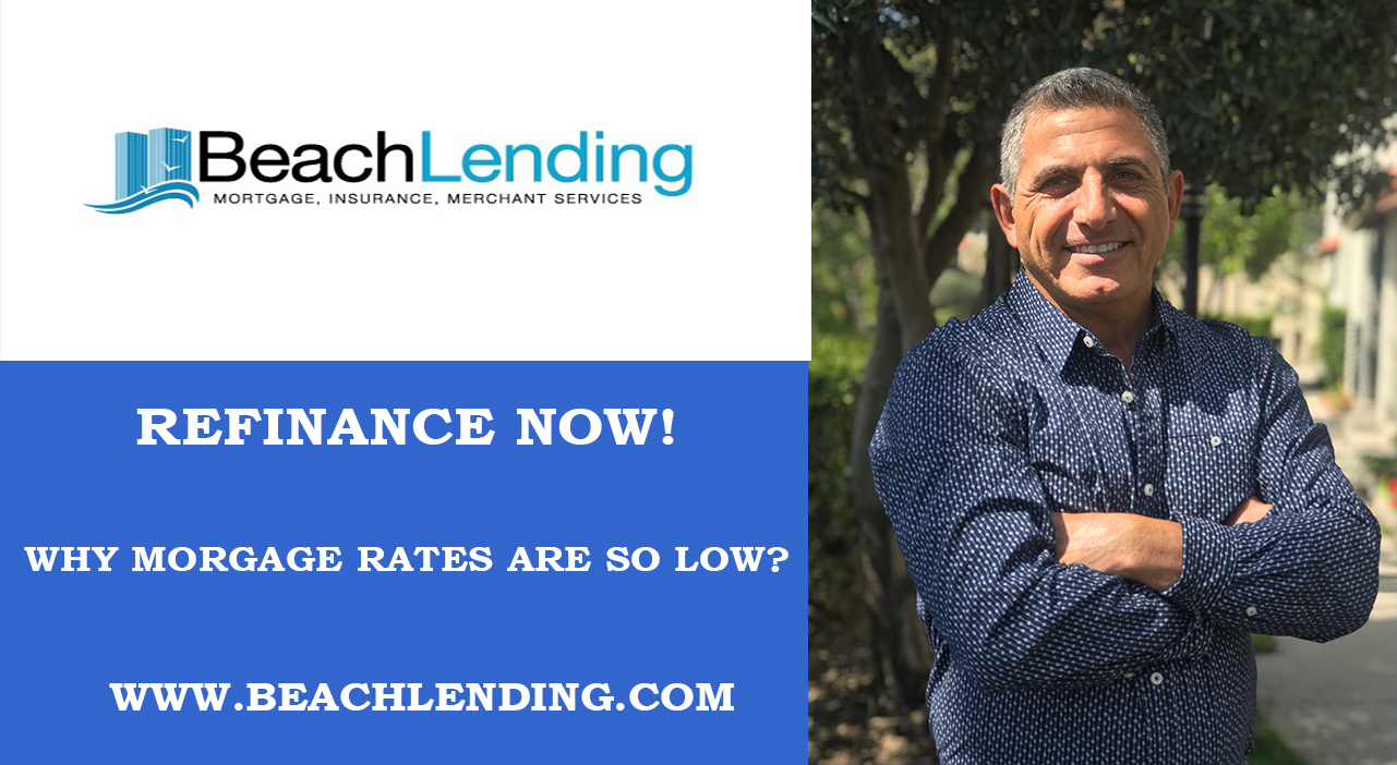 Refinance now! Mortgage rates at all time low! Why are they so low?